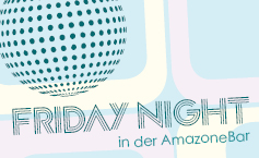 Banner mit hellblauem Tapetenmuster: DRINKS ACTION PARTIES GIRLS ONLY FRIDAYNIGHT in der AmazoneBar